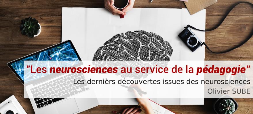 Les neurosciences au service de la pédagogie - Quelles sont les dernières découvertes issues des neurosciences ?