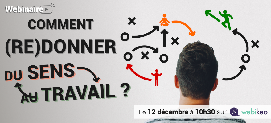 Managers : Comment (re)donner du sens au travail