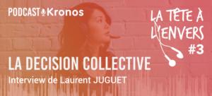 La Décision Collective - La Tête à l'Envers - Podcast Kronos