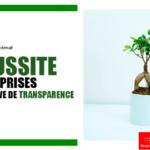 La réussite des entreprises qui osent faire preuve de transparence