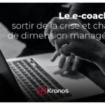 Le e-coaching: sortir de la crise et changer de dimension managériale !